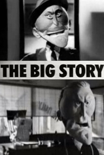 The Big Story - Poster / Capa / Cartaz - Oficial 1