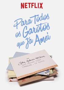 Para Todos os Garotos que Já Amei - Poster / Capa / Cartaz - Oficial 6