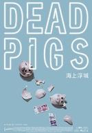 Dead Pigs (Dead Pigs)