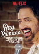 Ray Romano: Right Here, Around the Corner (Ray Romano: Right Here, Around the Corner)