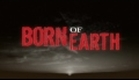 Born of Earth - DVD Trailer