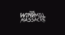 The Windmill Massacre - Poster / Capa / Cartaz - Oficial 1