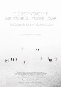 O Tempo Passa Como um Leão Que Ruge - Poster / Capa / Cartaz - Oficial 1