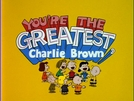 Você é o Maior, Charlie Brown! (You're the greatest, Charlie Brown!)
