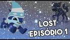NOVA SÉRIE: LOST- Episódio 1