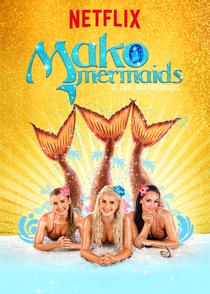 Mako Mermaids: An H2O Adventure (2ª Temporada) - Poster / Capa / Cartaz - Oficial 1