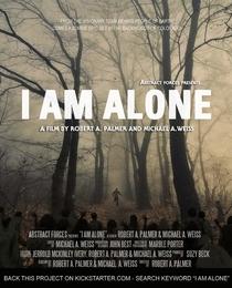 I Am Alone - Poster / Capa / Cartaz - Oficial 1