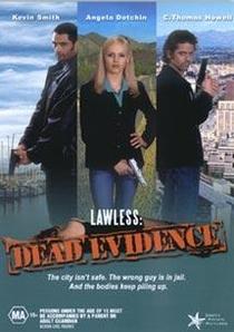 Lawless 2: Dead Evidence - Poster / Capa / Cartaz - Oficial 1