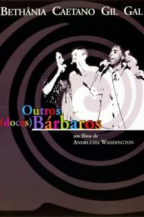 Outros (Doces) Bárbaros - Poster / Capa / Cartaz - Oficial 1