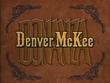 Bonanza - Denver McKee