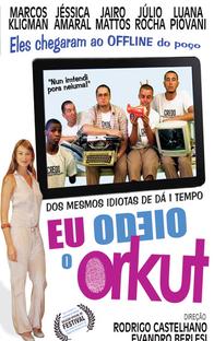Eu Odeio o Orkut - Poster / Capa / Cartaz - Oficial 2