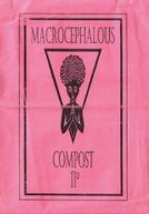 Macrocephalous Compost II°