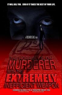 O Assassino Terrívelmente Lento Com a Arma Extremamente Ineficiente - Poster / Capa / Cartaz - Oficial 1