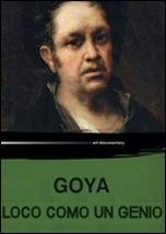 Goya: Loco como un Genio - Poster / Capa / Cartaz - Oficial 1