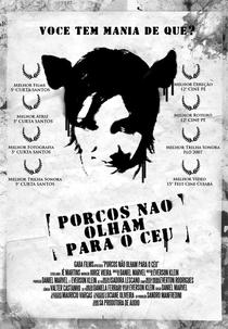 Porcos Não Olham Para o Céu  - Poster / Capa / Cartaz - Oficial 1