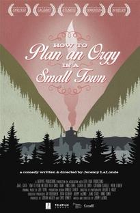 Como Planejar Uma Orgia em uma Cidade Pequena - Poster / Capa / Cartaz - Oficial 2