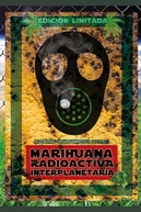 Marihuana radioactiva interplanetaria (Marihuana radioactiva interplanetaria)