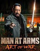 Homens e Armas (1ª Temporada) (Man at Arms: Art of War (Season 1))