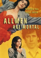 Amor Imortal (All Men Are Mortal)
