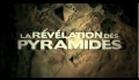 LA REVELATION DES PYRAMIDES bande annonce FR