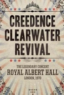 Creedence Clearwater Revival - Live at The Royal Albert Hall 1970 (Creedence Clearwater Revival - Live at The Royal Albert Hall 1970)