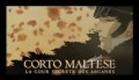 Trailer - Corto Maltese: La Cour sécrète des Arcanes