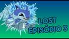 LOST- Episódio 3