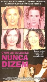 O Que as Mulheres Nunca Dizem - Poster / Capa / Cartaz - Oficial 1
