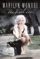 Marilyn Monroe - O Fim dos Dias (Marilyn Monroe - The Final Days)
