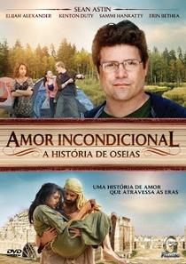 Amor Incondicional – A História de Oséias - Poster / Capa / Cartaz - Oficial 1