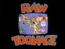 Raw Toonage (Raw Toonage)