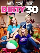 Minha Festa de 30 Anos (Dirty 30)