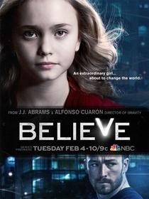 Believe (1ª Temporada) - Poster / Capa / Cartaz - Oficial 1