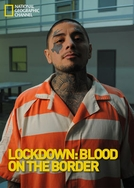 Atrás das Grades (Lockdown: Blood on the Border)