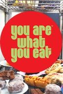 Você é o que Você Come (You Are What You Eat)
