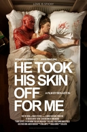 He Took His Skin Off For Me