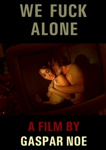 We Fuck Alone - Poster / Capa / Cartaz - Oficial 1