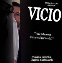 Vício - Poster / Capa / Cartaz - Oficial 1