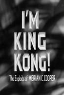 I'm King Kong!: The Exploits of Merian C. Cooper (I'm King Kong!: The Exploits of Merian C. Cooper)