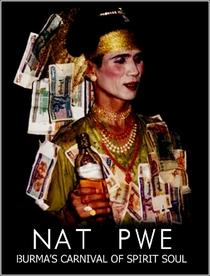 Nat Pwe: Burma's Carnival Of Spirit Soul - Poster / Capa / Cartaz - Oficial 1
