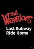 The Warriors: Last Subway Ride Home (The Warriors: Last Subway Ride Home)