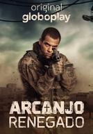 Arcanjo Renegado (1ª Temporada) (Arcanjo Renegado (1ª Temporada))