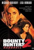 Caçadores de Perigo (Bounty Hunters 2: Hardball )