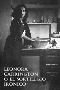 Leonora Carrington o el sortilegio irónico - Poster / Capa / Cartaz - Oficial 2