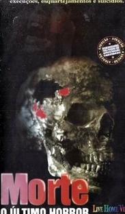 Morte - O Último Horror - Poster / Capa / Cartaz - Oficial 1