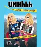 UNHhhh - Trixie Mattel & Katya Zamolodchikova (UNHhhh - Trixie Mattel & Katya Zamolodchikova)