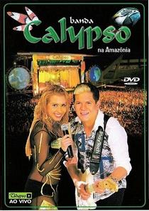 Banda Calypso Na Amazônia - Poster / Capa / Cartaz - Oficial 1