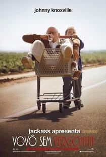 Jackass Apresenta: Vovô Sem Vergonha - Poster / Capa / Cartaz - Oficial 1