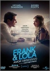 Frank & Lola: Amor Obsessivo - Poster / Capa / Cartaz - Oficial 5