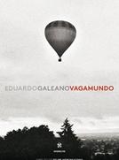 Eduardo Galeano Vagamundo (Eduardo Galeano Vagamundo)